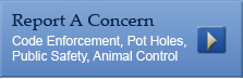 Report a Concern - Code Enforcement, Pot Holes, Public Safety, Animal Control
